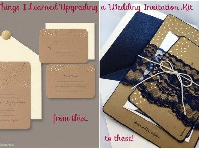 5 Things I Learned Upgrading a Wedding Invitation Kit